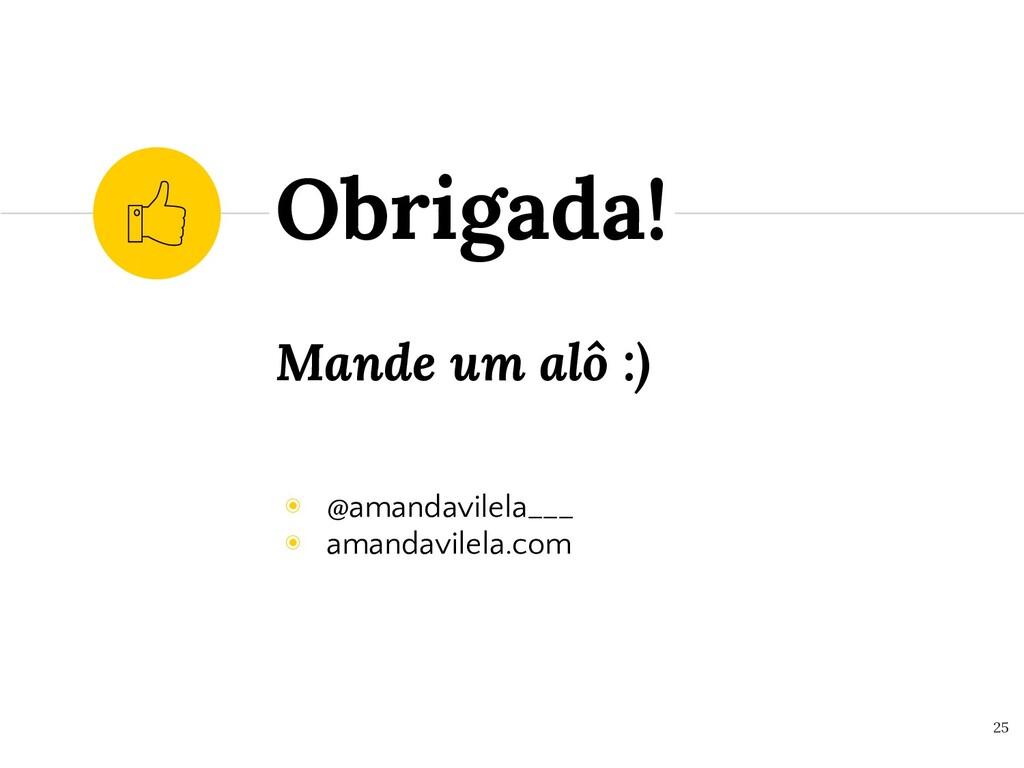 Mande um alô :) ◉ @amandavilela___ ◉ amandavile...