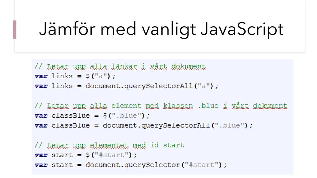 Jämför med vanligt JavaScript