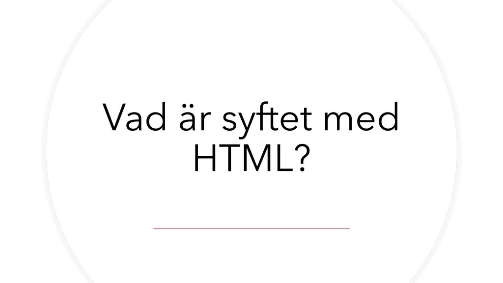 Vad är syftet med HTML?