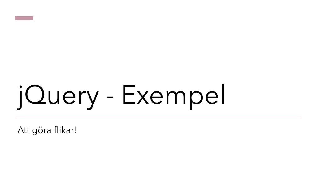 jQuery - Exempel Att göra flikar!