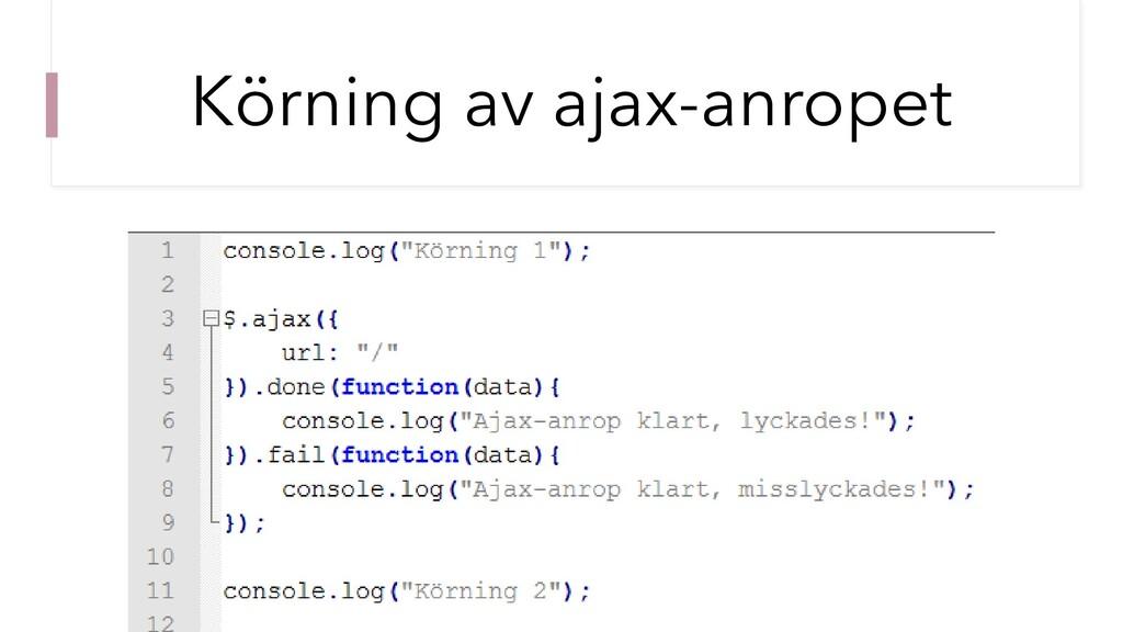 Körning av ajax-anropet