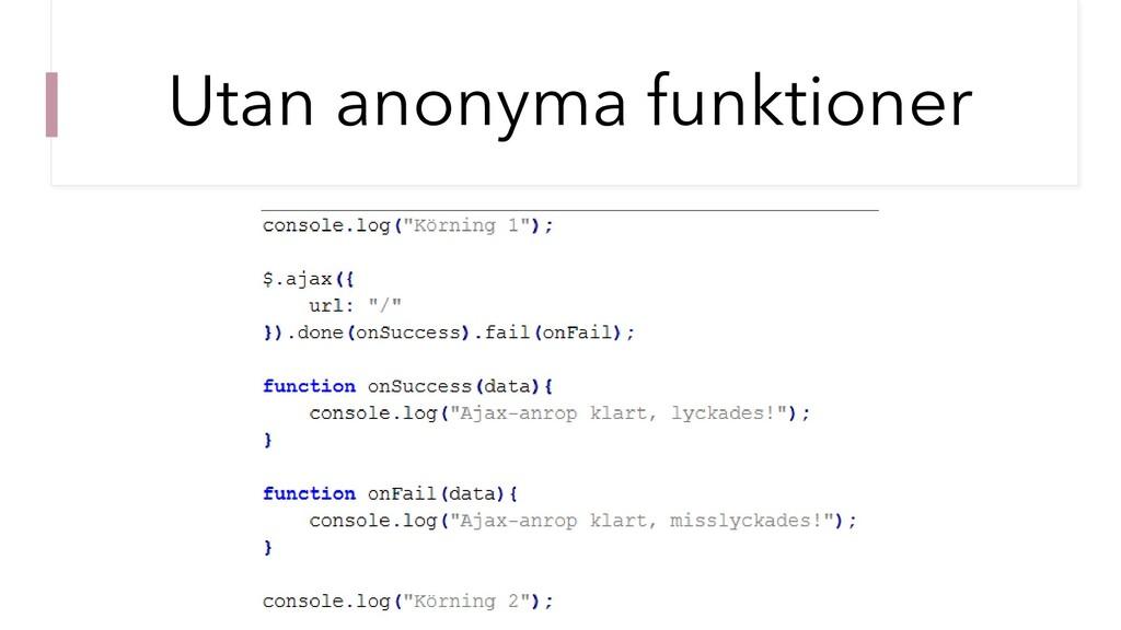 Utan anonyma funktioner