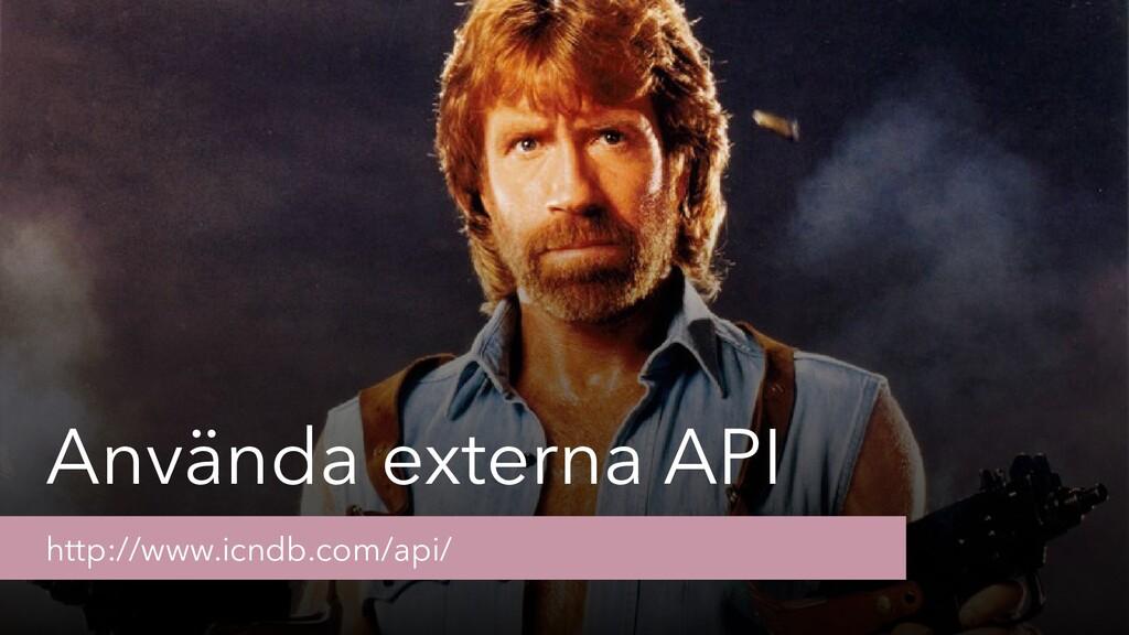 Använda externa API http://www.icndb.com/api/