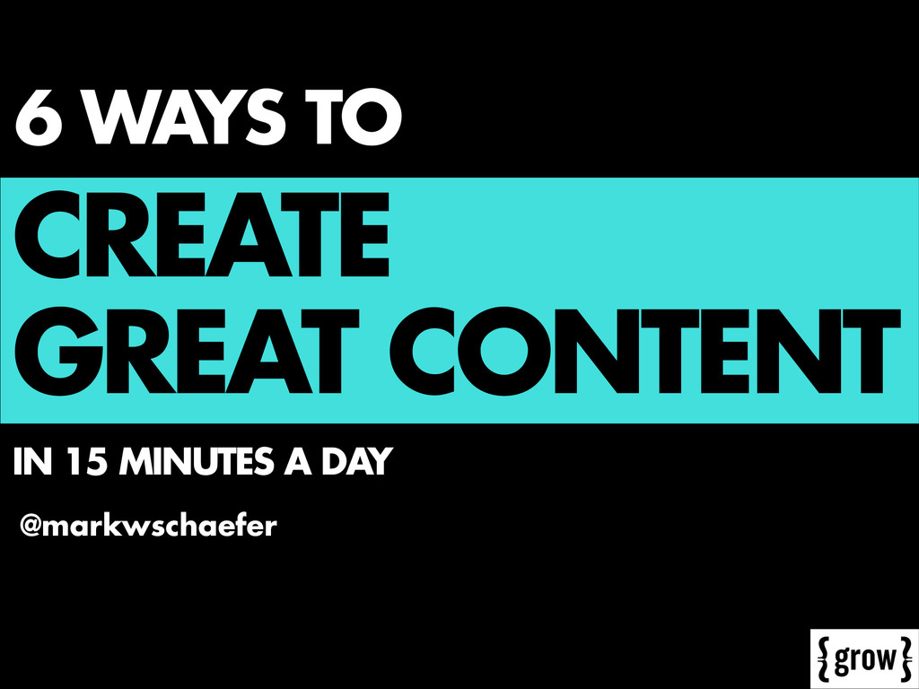 6 WAYS TO @markwschaefer IN 15 MINUTES A DAY CR...