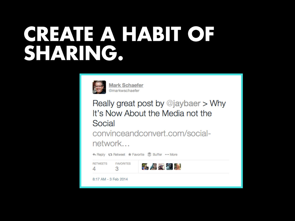 CREATE A HABIT OF SHARING.