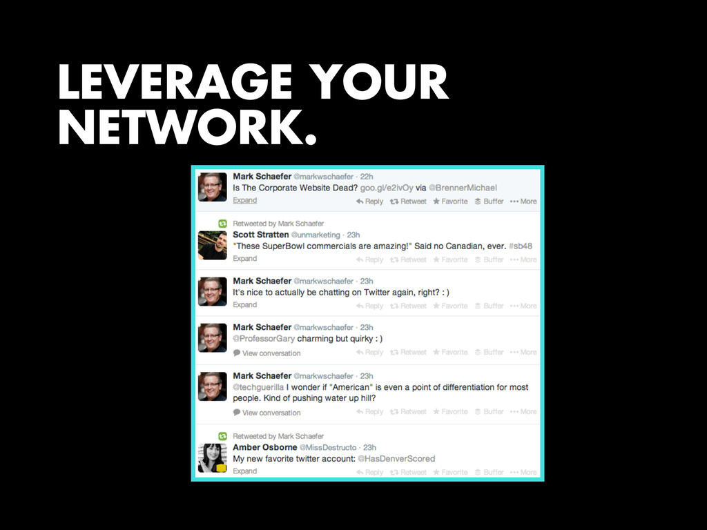 LEVERAGE YOUR NETWORK.