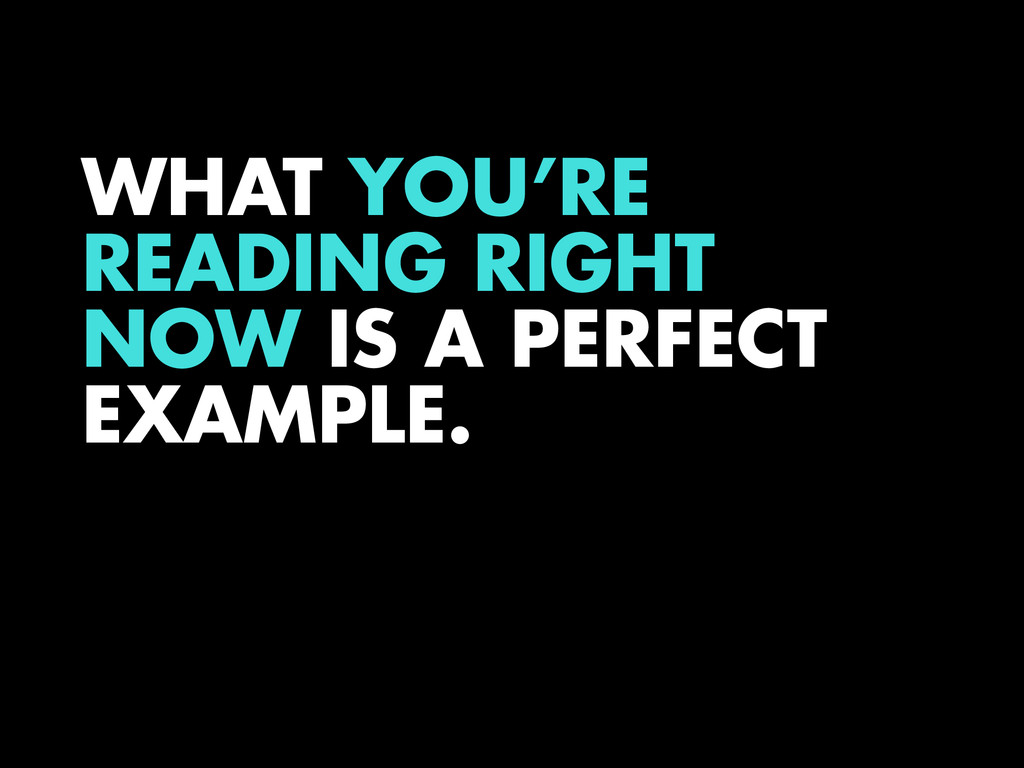 WHAT YOU'RE READING RIGHT NOW IS A PERFECT EXAM...
