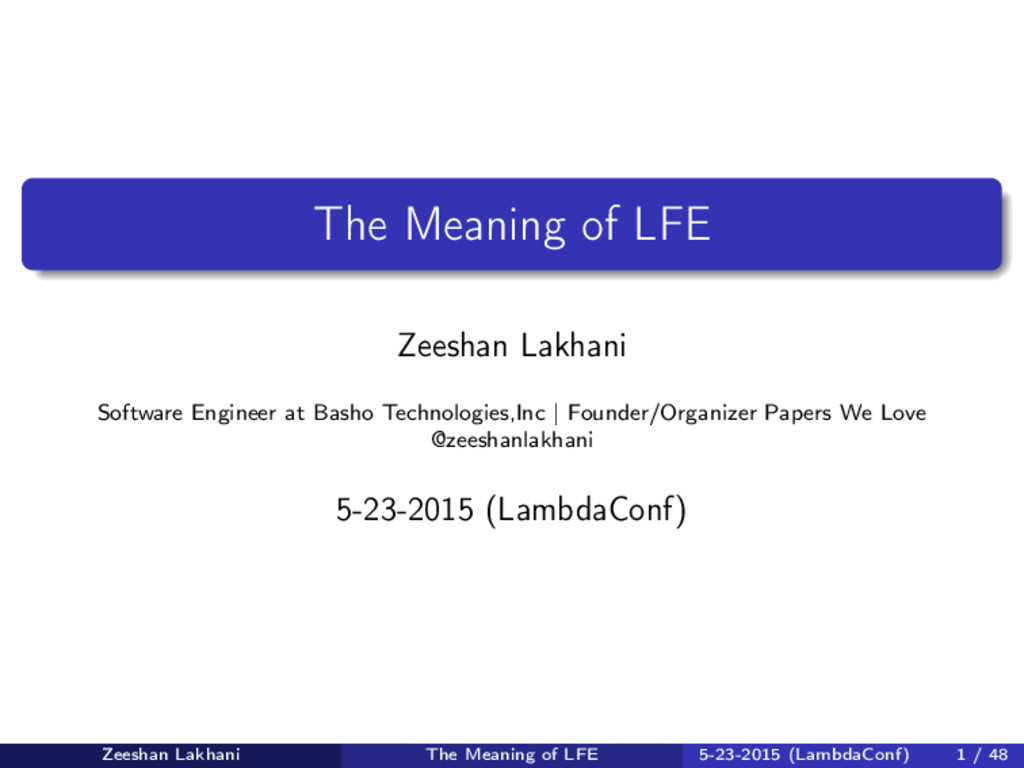 The Meaning of LFE Zeeshan Lakhani Software Eng...