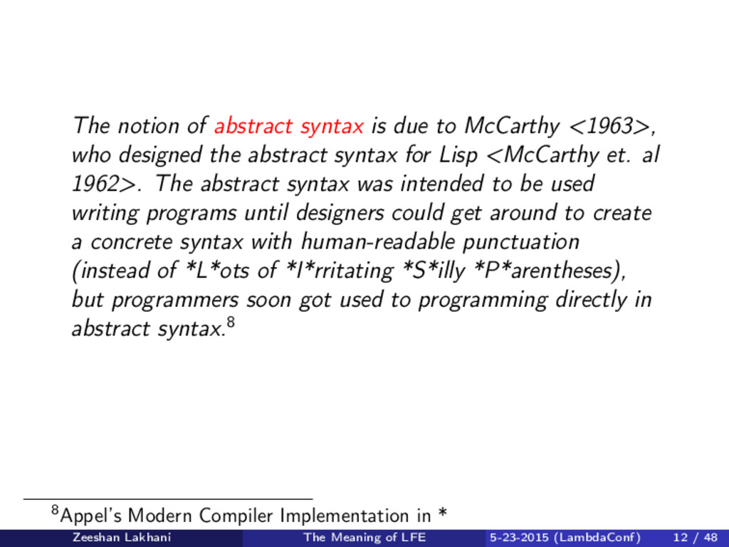 The notion of abstract syntax is due to McCarth...