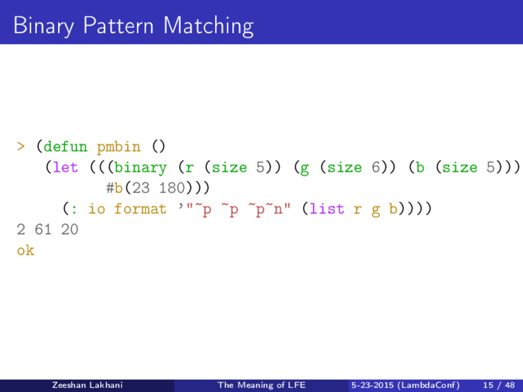 Binary Pattern Matching > (defun pmbin () (let ...