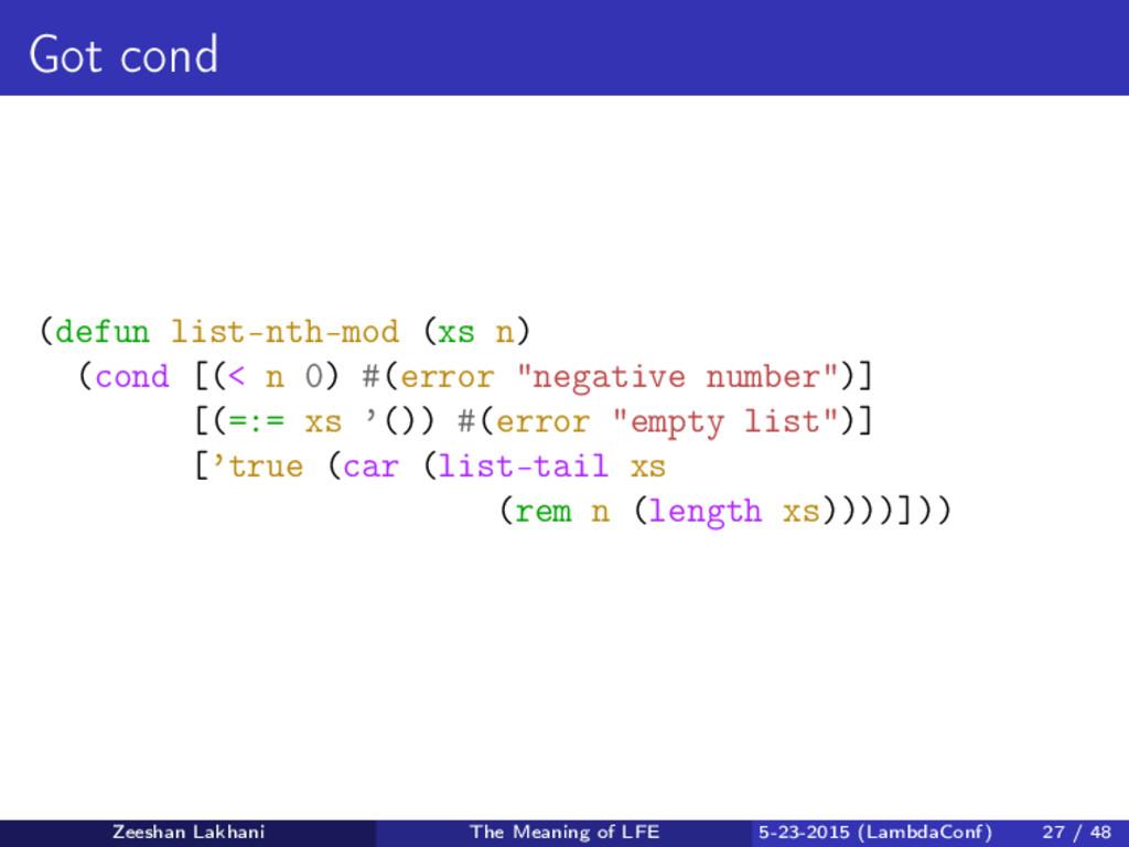 Got cond (defun list-nth-mod (xs n) (cond [(< n...