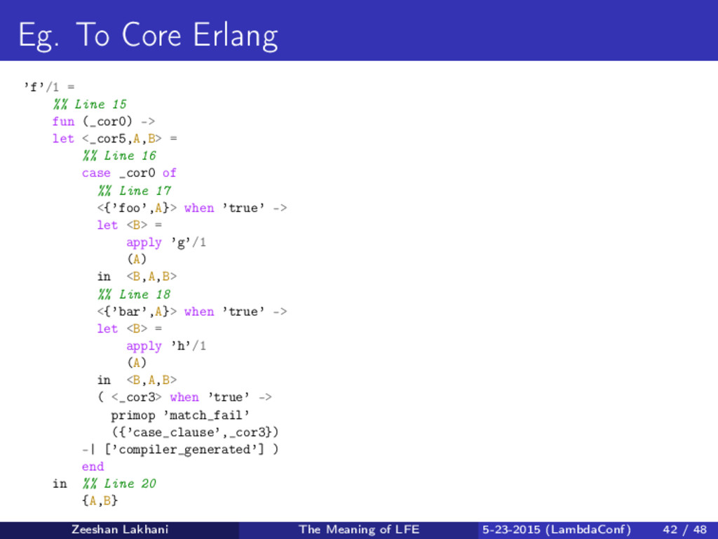 Eg. To Core Erlang 'f'/1 = %% Line 15 fun (_cor...