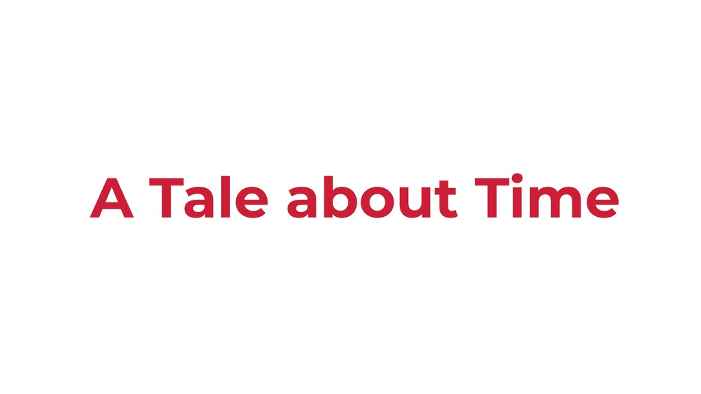 A Tale about Time