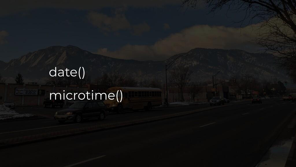 date() microtime()