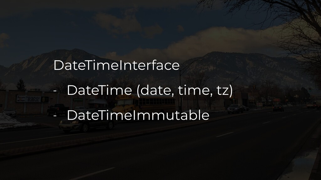 DateTimeInterface - DateTime (date, time, tz) -...