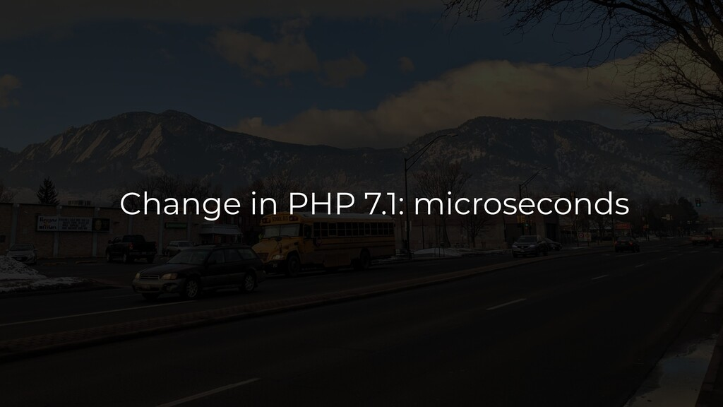 Change in PHP 7.1: microseconds