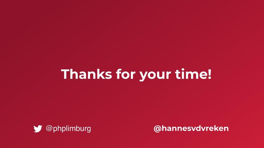 Thanks for your time! @hannesvdvreken @phplimbu...