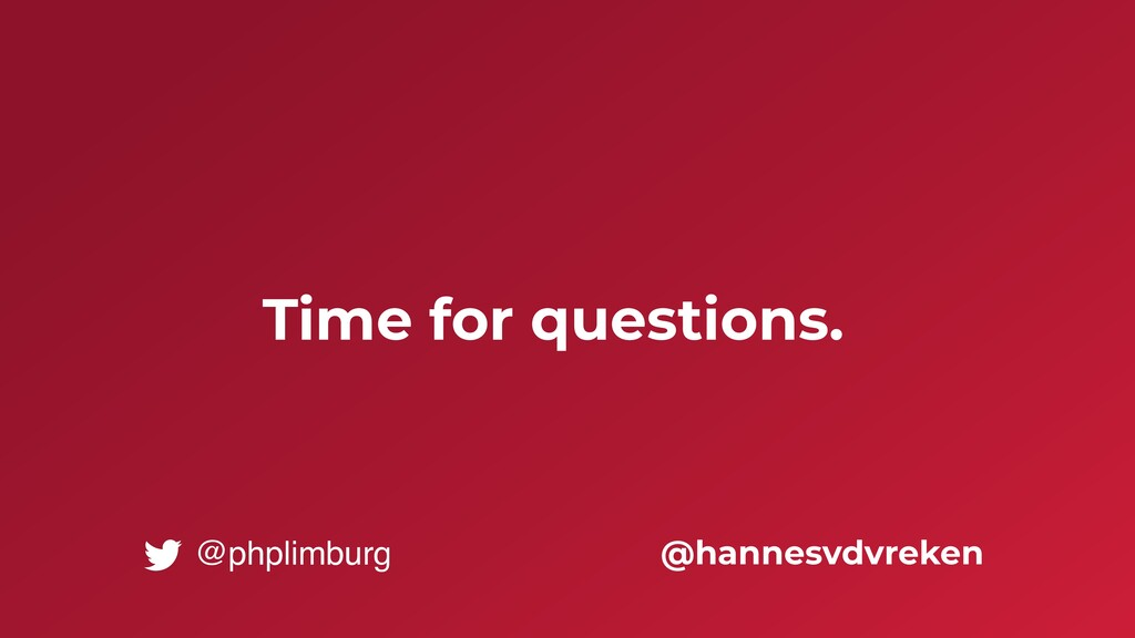 Time for questions. @hannesvdvreken @phplimburg