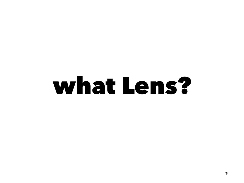 what Lens? 3