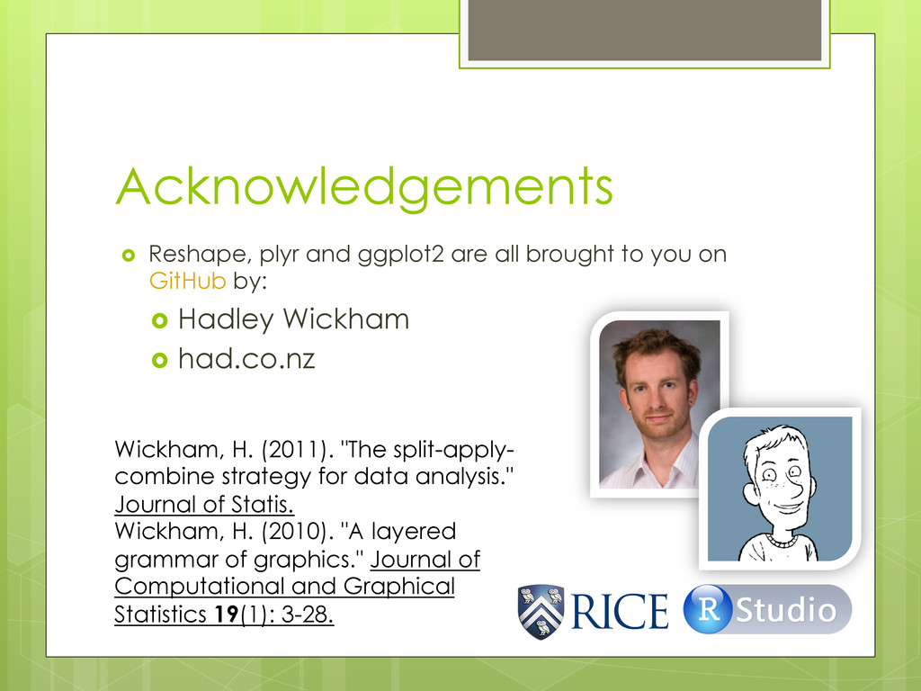 Acknowledgements ›  Reshape, plyr and ggplot2 ...
