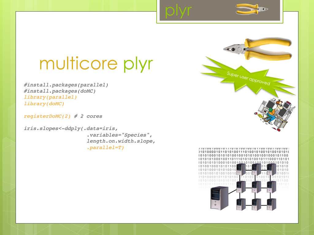 multicore plyr #install.packages(parallel)! #in...