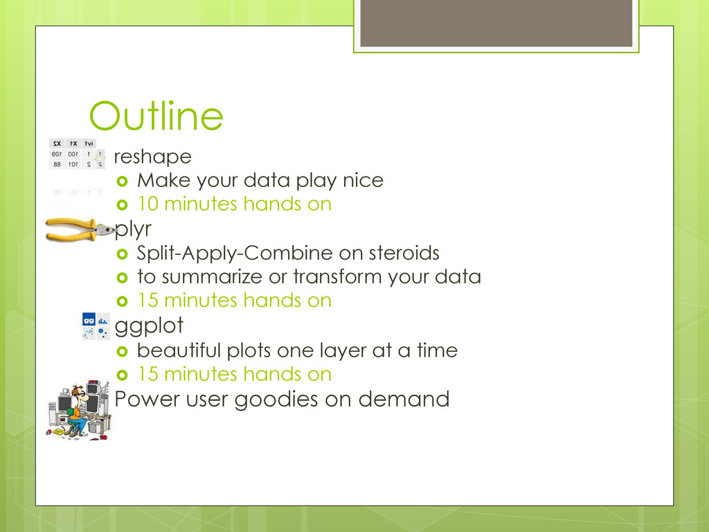 Outline ›  reshape ›  Make your data play nic...