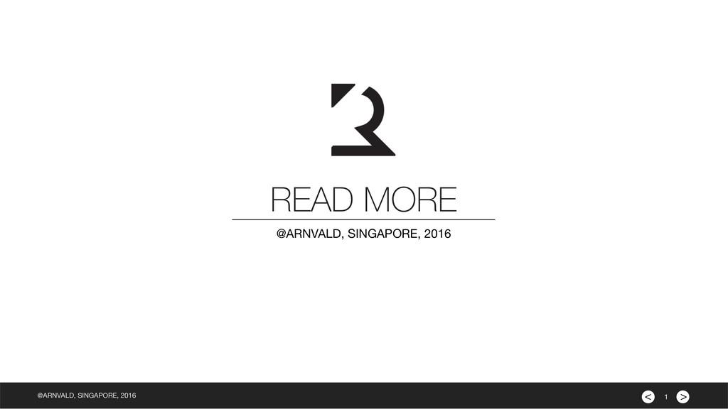 > < @ARNVALD, SINGAPORE, 2016 READ MORE @ARNVAL...