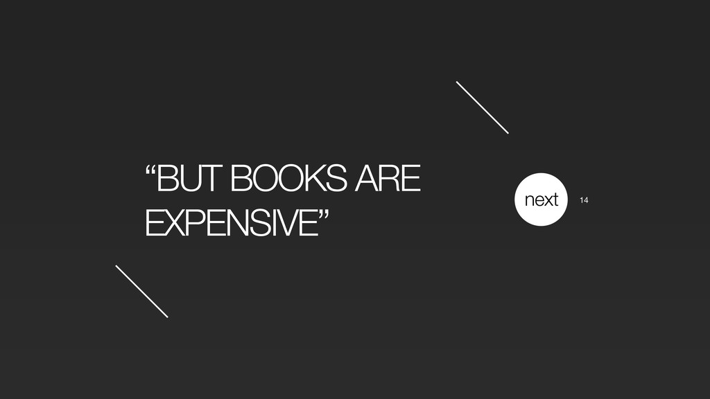 """BUT BOOKS ARE EXPENSIVE"" next 14"