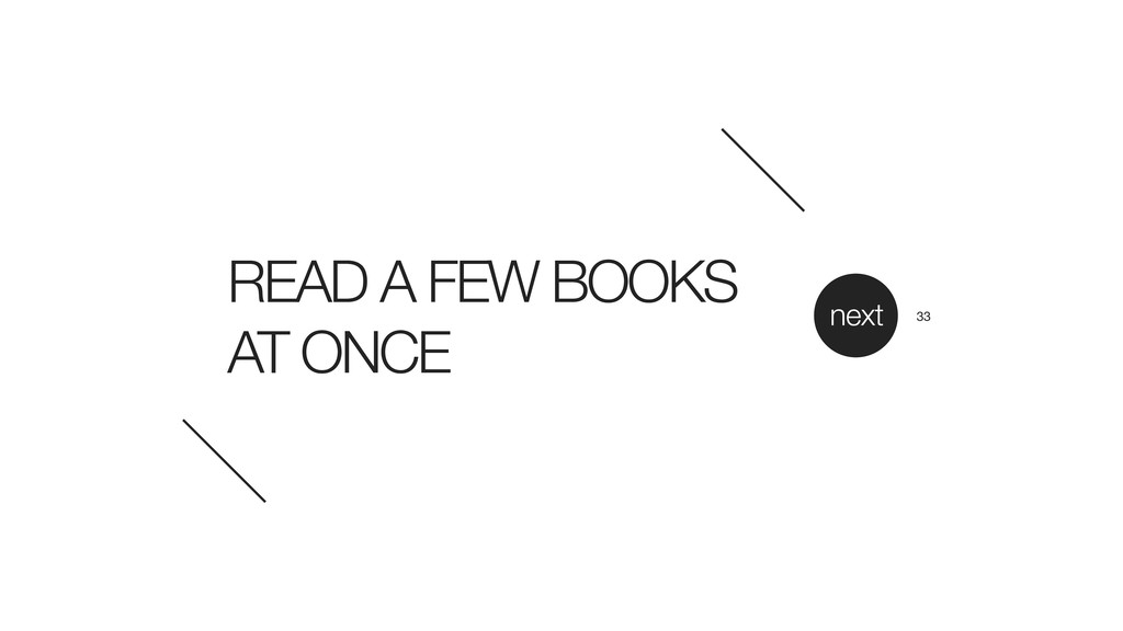 READ A FEW BOOKS AT ONCE next 33