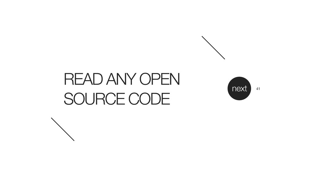 READ ANY OPEN SOURCE CODE next 41