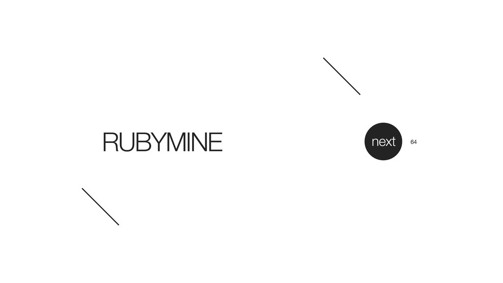 RUBYMINE next 64