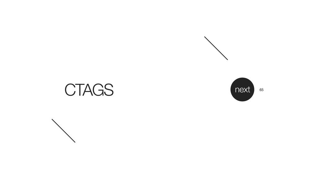 CTAGS next 65