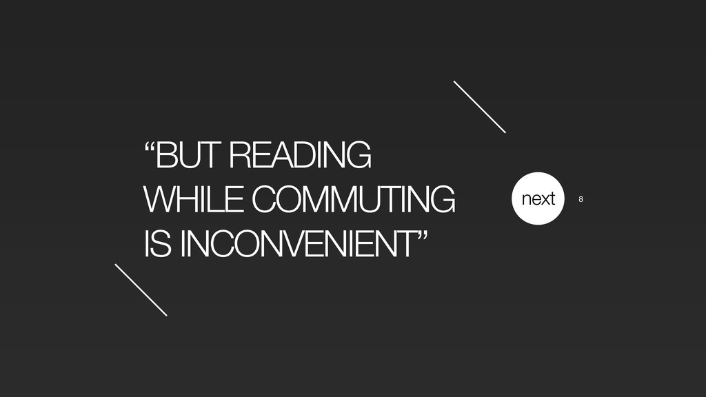 """BUT READING WHILE COMMUTING IS INCONVENIENT"" n..."