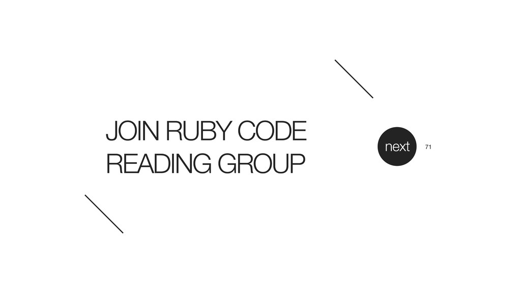 JOIN RUBY CODE READING GROUP next 71