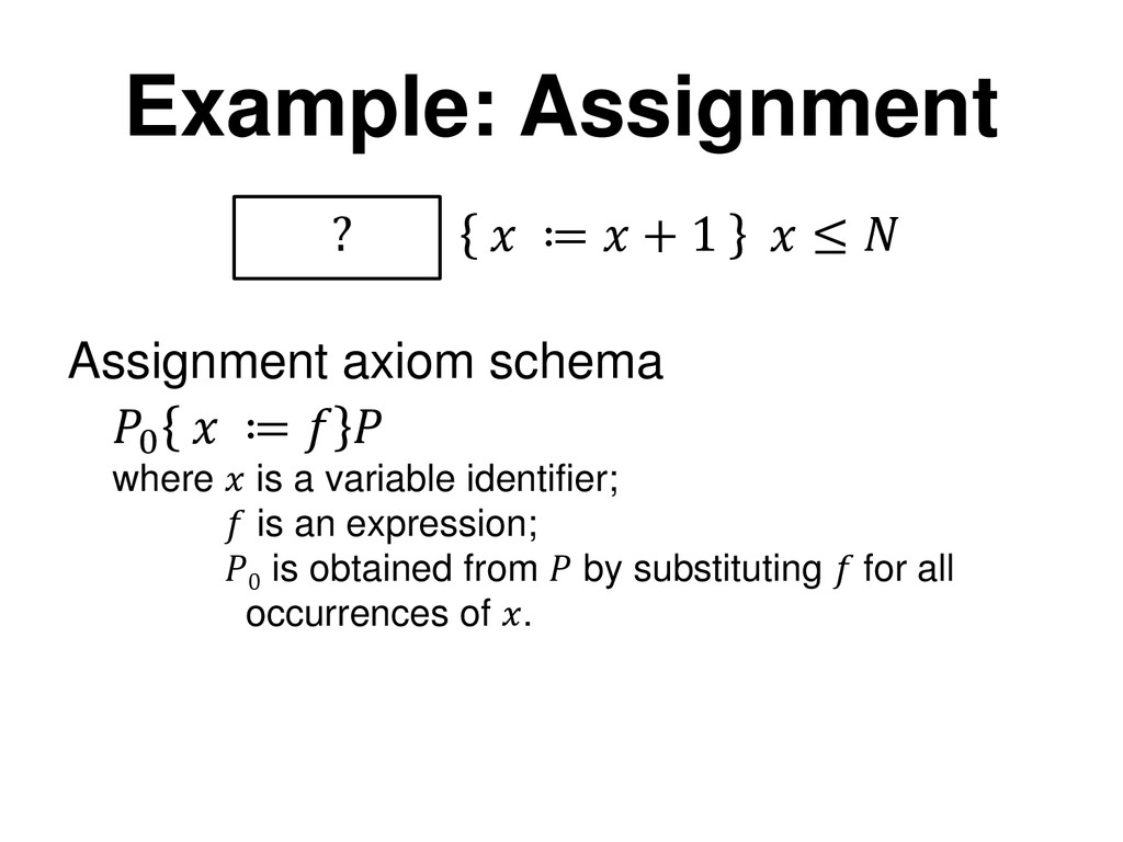 Example: Assignment ?  ≔  + 1  ≤  Assignment ax...