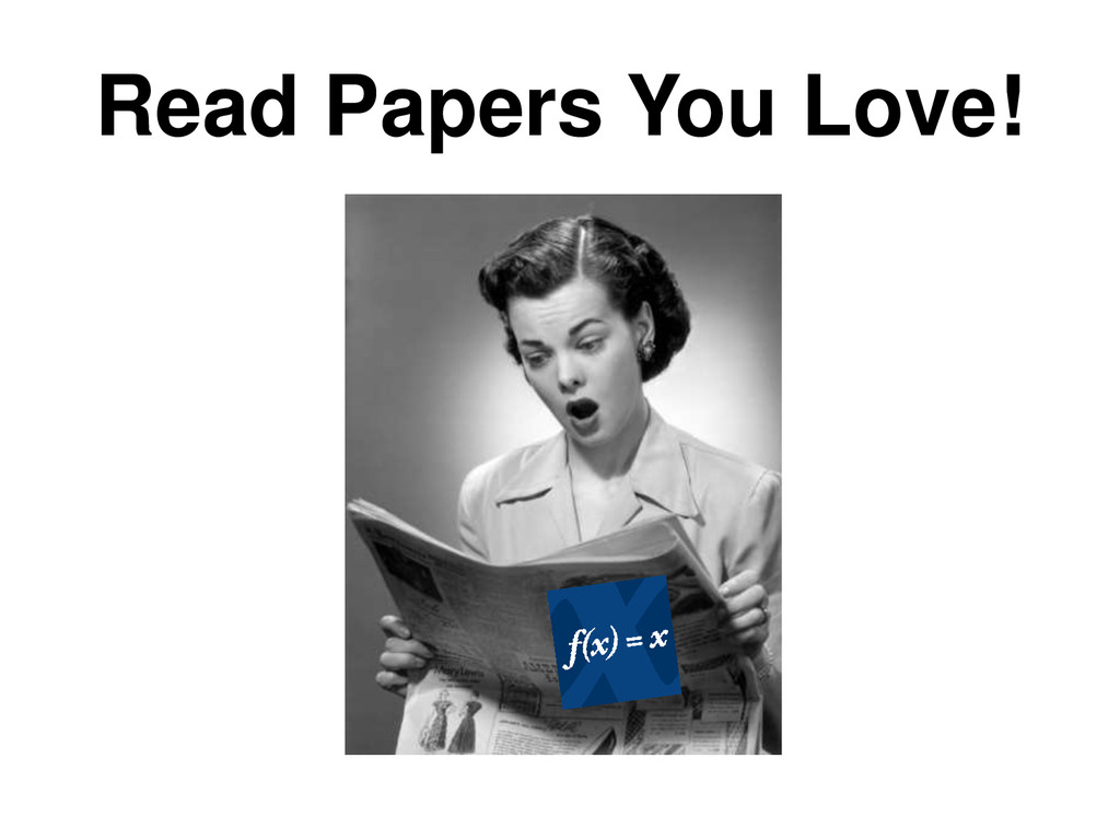 Read Papers You Love!