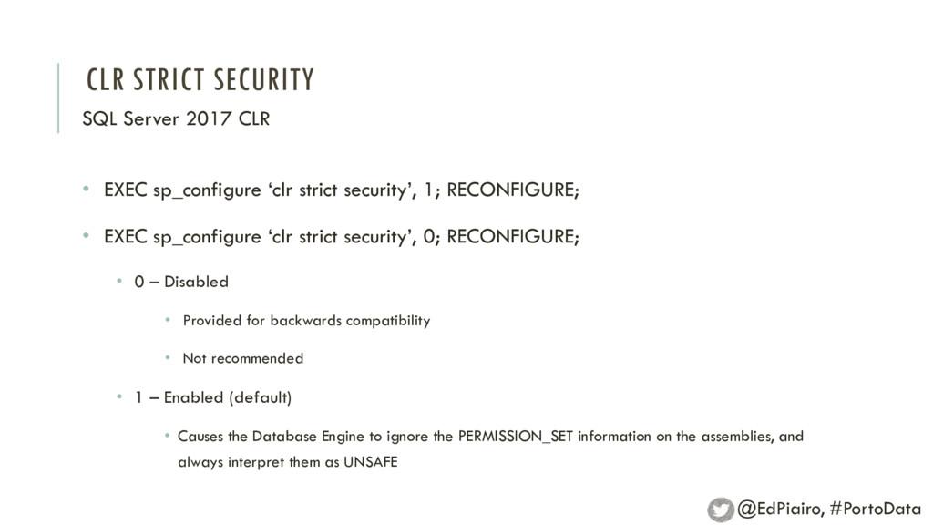 CLR STRICT SECURITY SQL Server 2017 CLR • EXEC ...