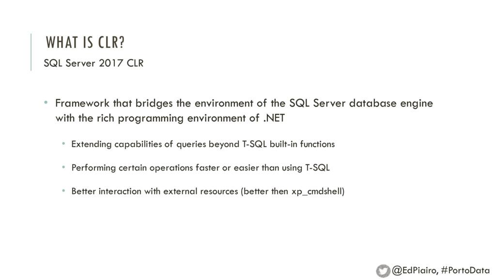 WHAT IS CLR? SQL Server 2017 CLR • Framework th...