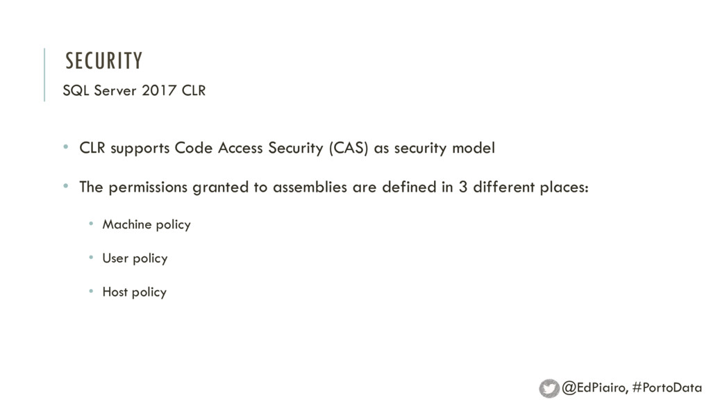SECURITY SQL Server 2017 CLR • CLR supports Cod...