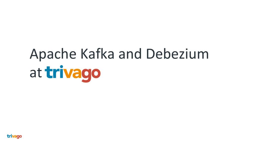 Apache Kafka and Debezium at