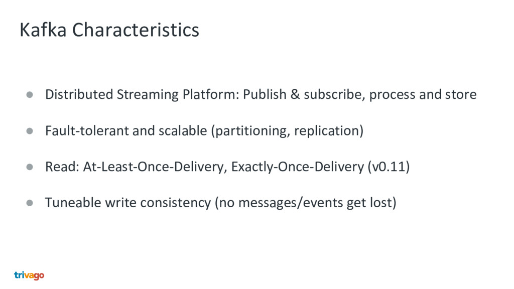 Kafka Characteristics ● Distributed Streaming P...