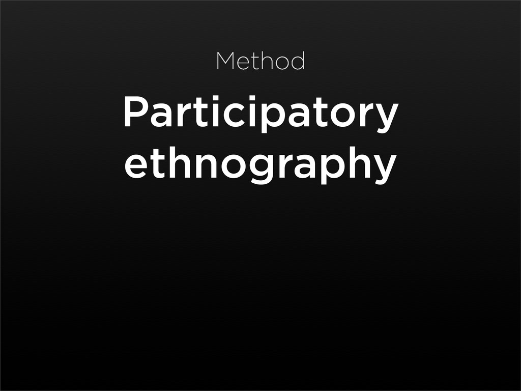 Participatory ethnography Method