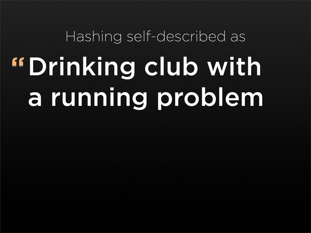 """Drinking club with a running problem Hashing s..."