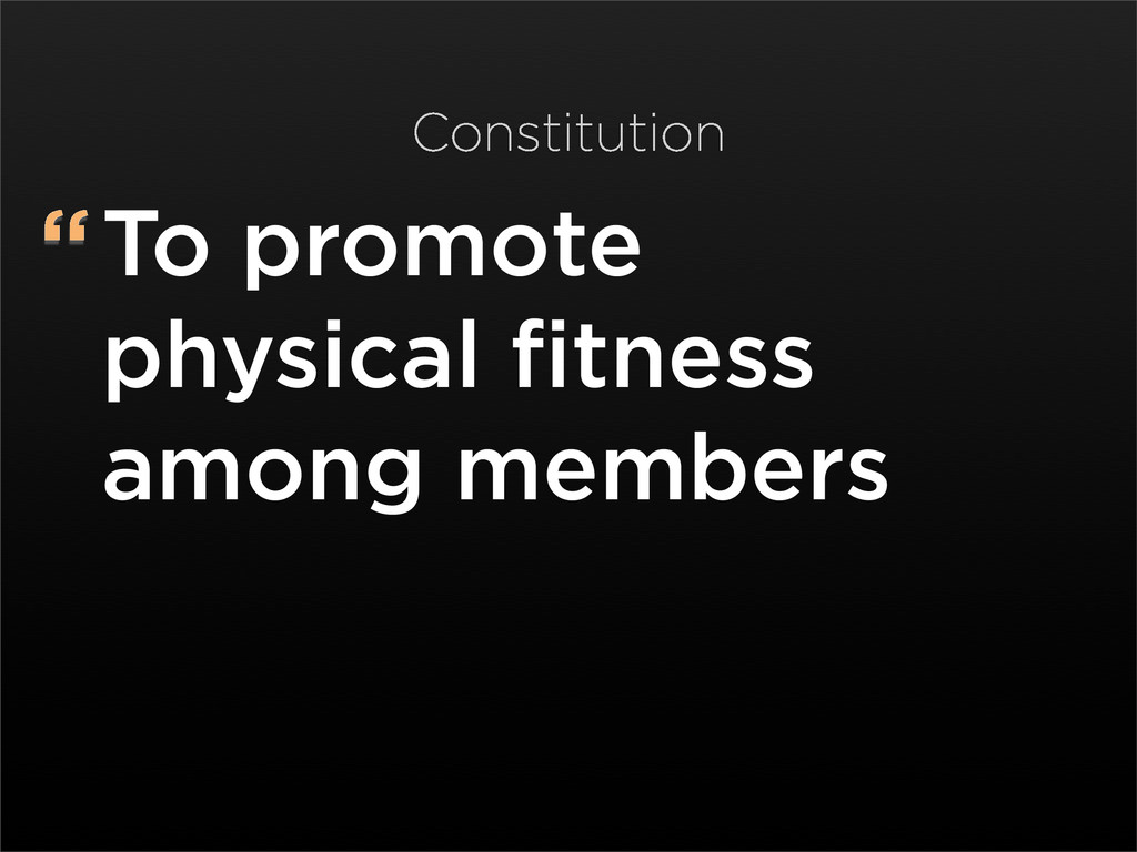 """To promote physical fitness among members Cons..."