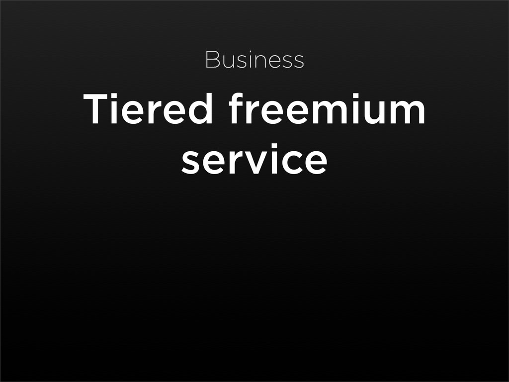 Tiered freemium service Business