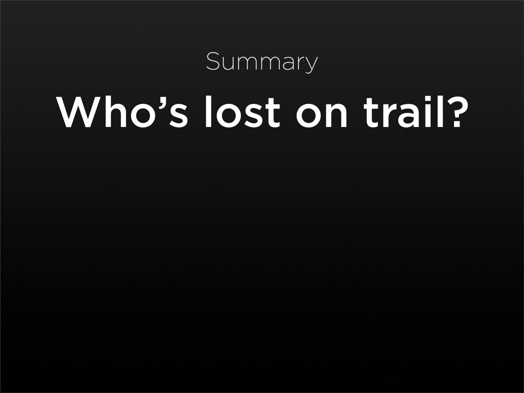 Who's lost on trail? Summary