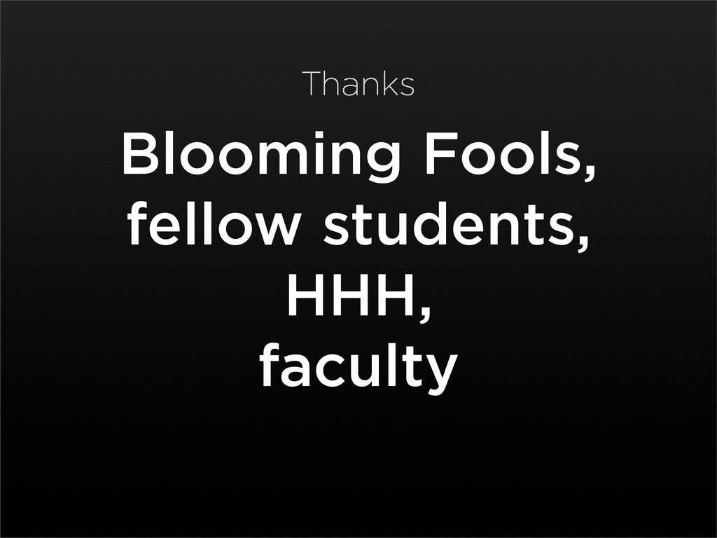 Blooming Fools, fellow students, HHH, faculty T...