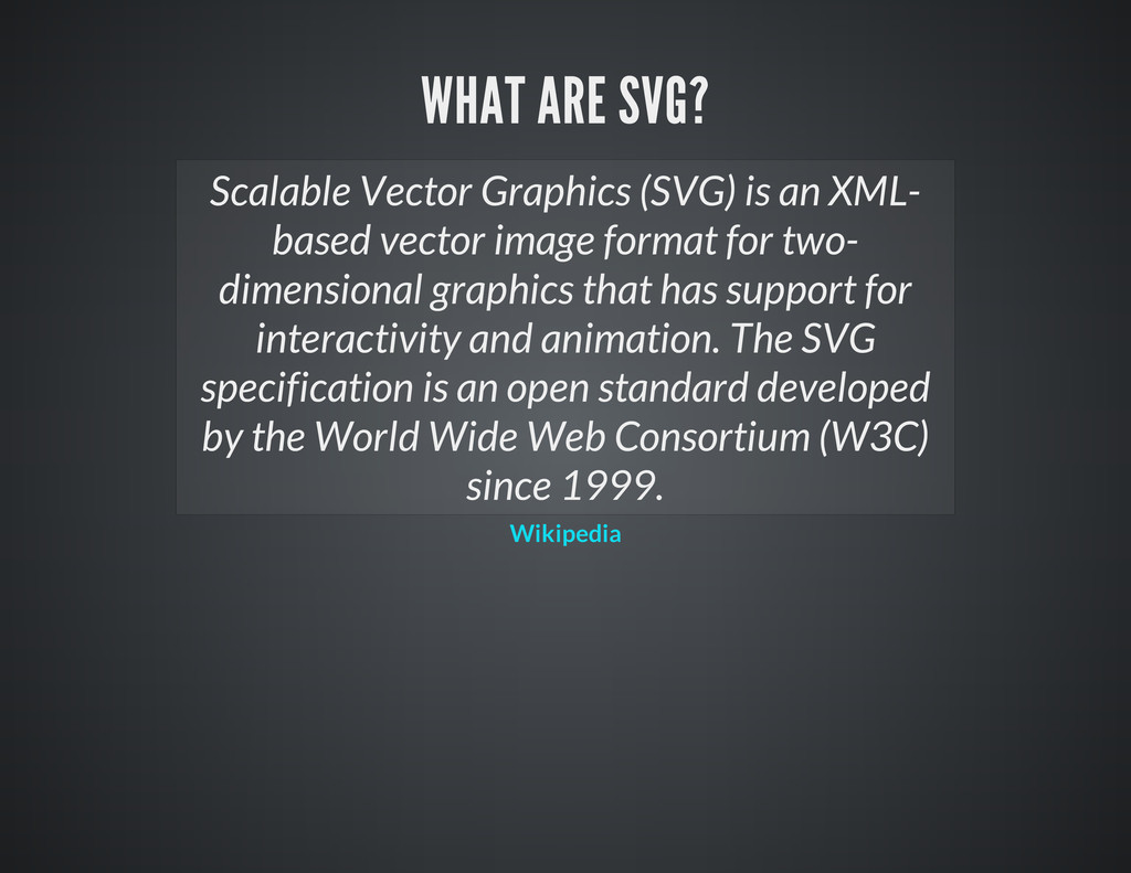 Scalable Vector Graphics (SVG) is an XML- based...
