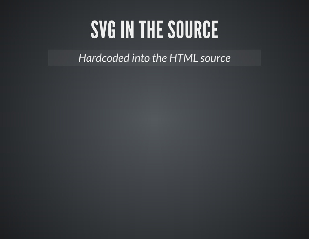 Hardcoded into the HTML source