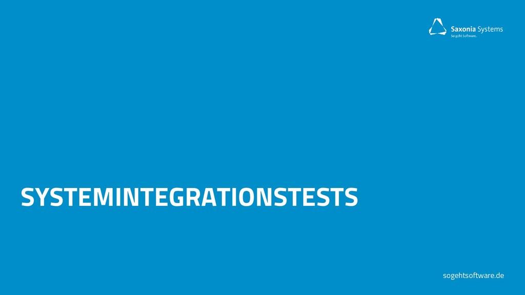 sogehtsoftware.de SYSTEMINTEGRATIONSTESTS